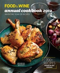 Food & Wine Annual Cookbook 2012: An Entire Year of Recipes