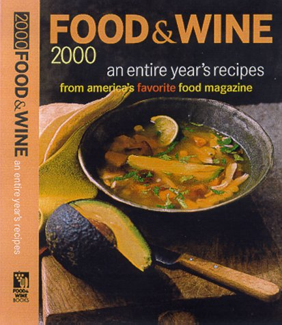 Food & Wine Annual Cookbook 2000: An Entire Year of Recipes