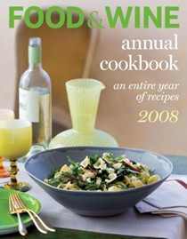 Food & Wine Annual Cookbook 2008: An Entire Year of Recipes