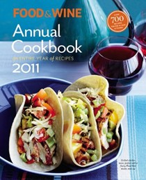 Food & Wine Annual Cookbook 2011: An Entire Year of Recipes