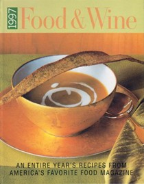 Food & Wine Annual Cookbook 1997: An Entire Year's Recipes from America's Favorite Food Magazine