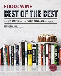 Food & Wine Best of the Best, Volume 16 (2013): The Best Recipes from the 25 Best Cookbooks of the Year