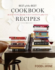 Food & Wine Best of the Best Cookbook Recipes, Volume 12 (2009): The Best Recipes from the 25 Best Cookbooks of the Year