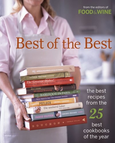Food & Wine Best of the Best, Volume 8 (2005): The Best Recipes from the 25 Best Cookbooks of the Year