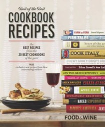 Food & Wine Best of the Best Cookbook Recipes, Volume 14 (2011): The Best Recipes from the 25 Best Cookbooks of the Year