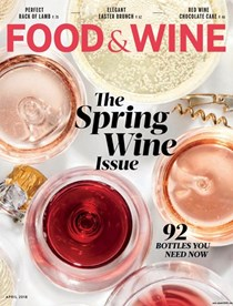 Food & Wine Magazine, April 2018: The Spring Wine Issue