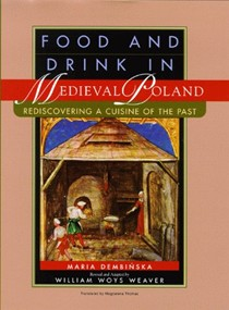 Food and Drink in Medieval Poland: Rediscovering a Cuisine of the Past