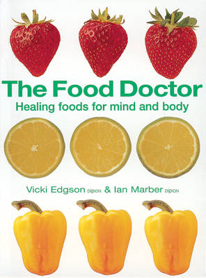 Food Doctor - Fully Revised And Updated: Healing Foods For Mind And Body