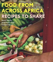 Food from Across Africa: Recipes to Share