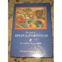 Food of Spain and Portugal: The Complete Iberian Cuisine