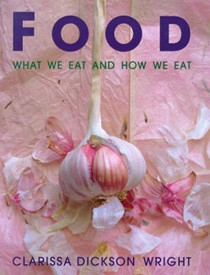 Food: What We Eat And How We Eat