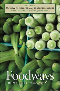 Foodways: The New Encyclopedia of Southern Culture, Volume 7