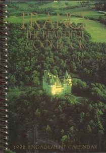 France: The Beautiful Cookbook: 1992 Engagement Calendar