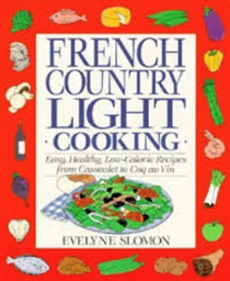French Country Light Cooking: Easy, Healthy, Low-Calorie Recipes from Cassoulet to Coq au Vin