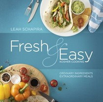 Fresh & Easy Kosher Cooking: Ordinary Ingredients - Extraordinary Meals