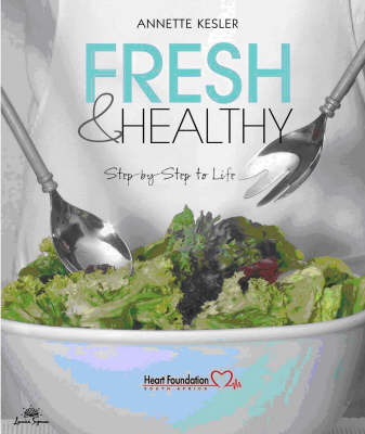 Fresh and Healthy: Step-by-Step to Life