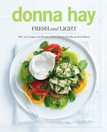 Fresh and Light: 180+ New Recipes and Flavour-packed Ideas to Find the Perfect Balance