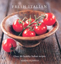 Fresh Italian: Over 80 Healthy Italian Recipes