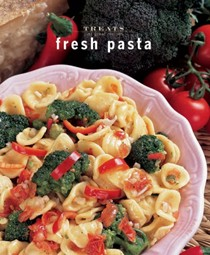 Fresh Pasta: Just Great Recipes