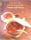 Fresh Ways with Soups and Stews (Healthy Home Cooking series)