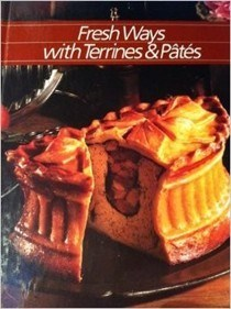 Fresh Ways with Terrines and Pâtés (Healthy Home Cooking series)