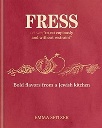 Fress: Bold Flavors from a Jewish Kitchen
