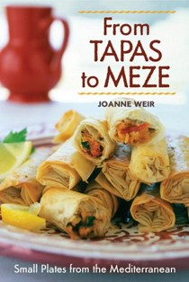From Tapas To Meze: Small Plates From The Mediterranean
