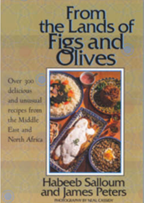 From the Lands of Figs & Olives: Over 300 Delicious & Unusual Recipes from the Middle East And North Africa, Revised and Updated