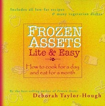 Frozen Assets Lite & Easy: How to Cook for a Day and Eat for a Month