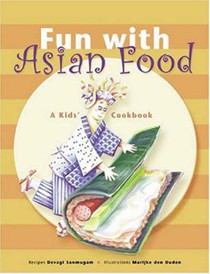 Fun With Asian Food: A Kids' Cookbook
