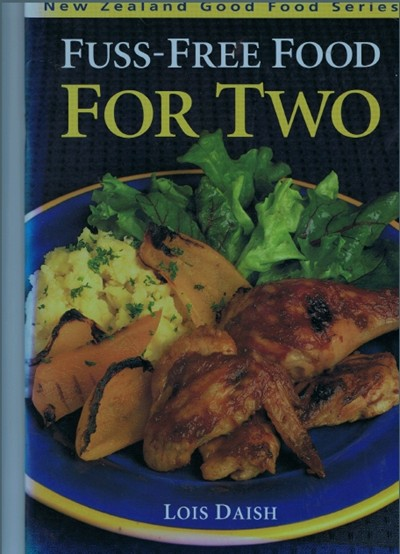 Fuss-Free Food for Two (New Zealand Good Food series)