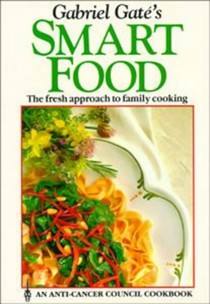 Gabriel Gaté's Smart Food: The Fresh Approach to Family Cooking