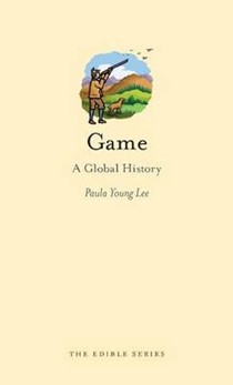 Game: A Global History (The Edible Series)