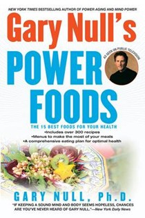 Gary Null's Power Foods: The 15 Best Foods for Your Health