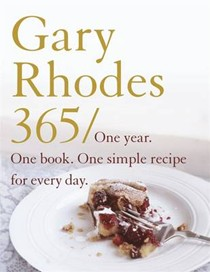 Gary Rhodes 365: One Year. One Book. One Simple Recipe for Every Day