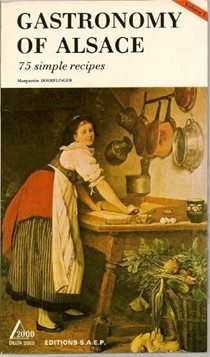 Gastronomy of Alsace, Volume 1: 75 Simple Recipes