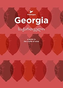 Georgia: A Guide to the Cradle of Wine