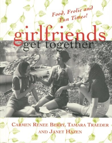 Girlfriends Get Together: Food, Frolic, and Fun Times