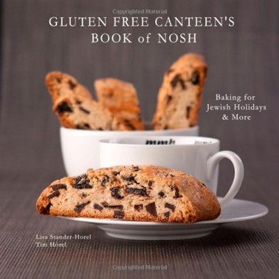 Gluten Free Canteen's Book of Nosh: Baking for Jewish Holidays & More
