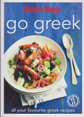 Go Greek: All Your Favourite Greek Recipes