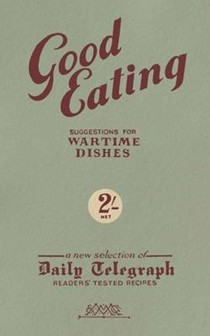 Good Eating: Suggestions for wartime dishes