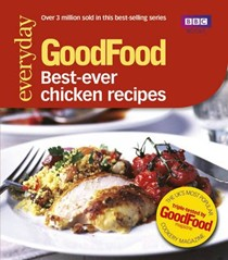 Good Food: 101 Best Ever Chicken Recipes