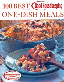 Good Housekeeping: 100 Best One Dish Recipes