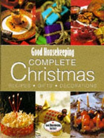 Good Housekeeping Christmas: Everything You Need for a Perfect Festive Season