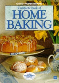 Good Housekeeping Complete Book of Home Baking