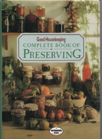 Good Housekeeping Complete Book of Preserving