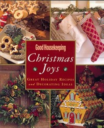 Good Houskeeping Christmas Joys: Great Holiday Recipes & Decorating Ideas