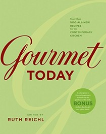 Gourmet Today: More than 1,000 All-New Recipes for the Contemporary Kitchen