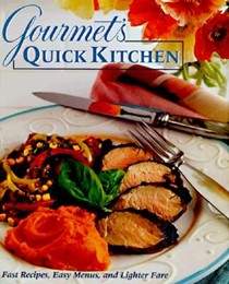 Gourmet's Quick Kitchen: Fast Recipes, Easy Menus, and Lighter Fare