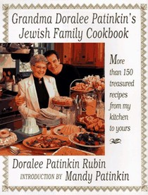 Grandma Doralee's Jewish Family Cookbook: More Than 150 Treasured Recipes From My Kitchen To Yours